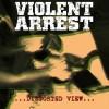 "VIOLENT ARREST ""Distorted View"" LP"
