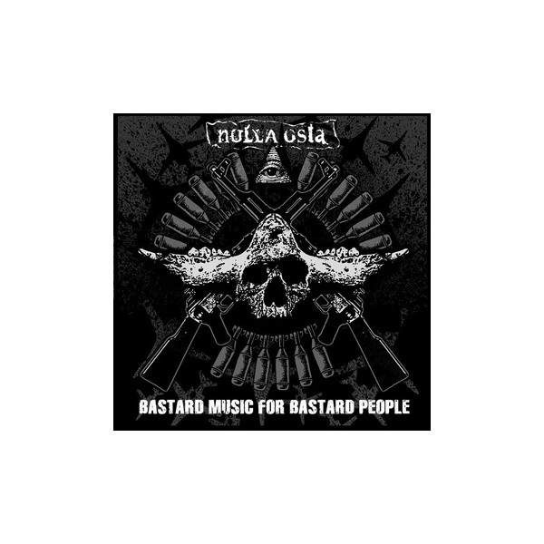 NULLA OSTA - Bastard Music For Bastartd Peope  LP