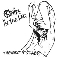 "KNIFE IN THE LEG ""The next 3 stabs"" CD"