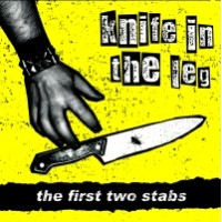 "KNIFE IN THE LEG ""The first two stabs"" CD"