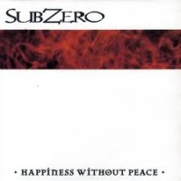 "SUBZERO ""Happiness Without Peace"" LP"