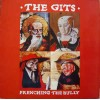 "GITS, THE ""Frenching The Bully"" LP"