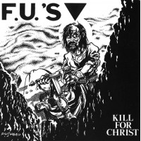 "F.U.'S ""Kill For Christ"" LP 180gr"