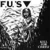 "F.U.'S ""Kill For Christ"" CD"