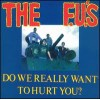 "F.U.'S ""Do We Really Want To Hurt You?"" CD"