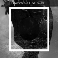 """DOWNFALL OF GAIA """"Discography"""" CD"""
