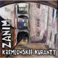 "KREMLOWSKIE KURANTY ""Zanim"" CD"