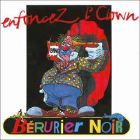 "BERURIER NOIR ""Enfoncez l'clown"" CD"