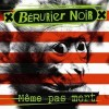 "BERURIER NOIR ""Meme pas mort"" CD+2DVD"